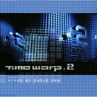 Time Warp Compilation.2 mixed by Gayle San