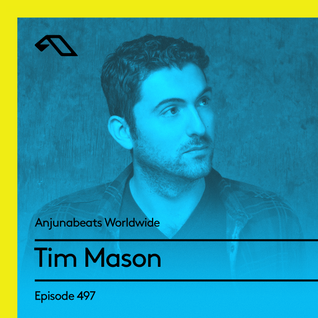Anjunabeats Worldwide 497 with Tim Mason