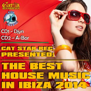 Djyn - THE BEST HOUSE MUSIC IN IBIZA 2014 (Cat Star Rec. Presented)