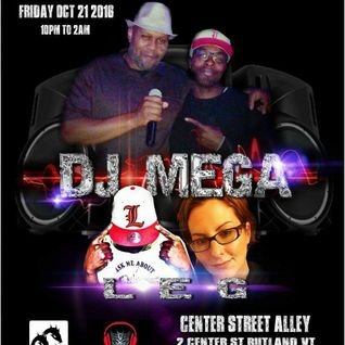 Dj Mega live at Center st Alley w/ Speical Guest L.E.G - Oct 21 2016