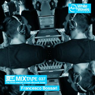 Mixtape_037 - Francesco Bossari (jul.2015)