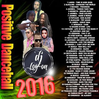 DJ LOGON - POSITIVE DANCEHALL MIX 2016