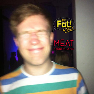 The Fat! Club Radio on MEATtransMISSION - 17/03/15 with Mr. Prince