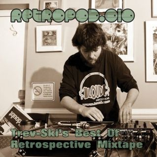 RETROPOD010 - Trev-Ski's Best Of Retrospective mixtape (May 2012)