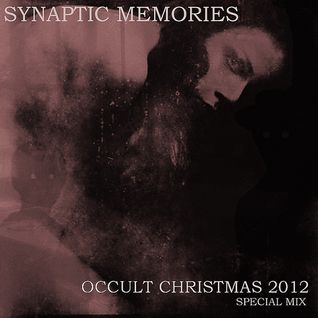 Synaptic Memories_Occult Christmas special mix 2012