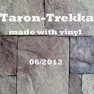 Taron-Trekka - made with vinyl - 06_2012