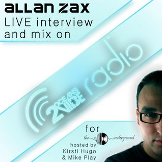 Allan Zax Live Interview and mix for The Underground on 2 Oceans Vibe Radio (30 09 13)