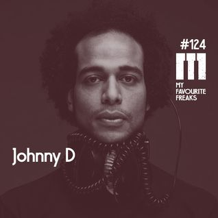 My Favourite Freaks Podcast # 124 Johnny D