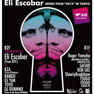"Deeper and Deeper ~Eli Escobar JAPAN TOUR ""2013"" IN TOKYO~ at AIR (Promo Mix)"