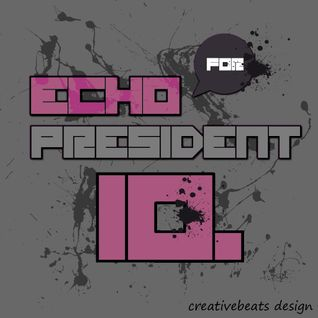Creative Beats - ECHO for PRESIDENT 10#