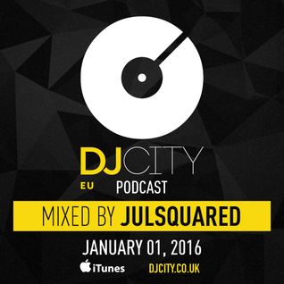 Julsquared - DJcity Benelux Podcast - 01/01/16