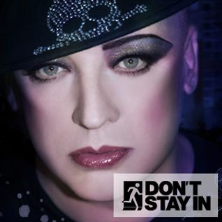 Don't Stay In Mix of the Week Volume 047 - Boy George (House)