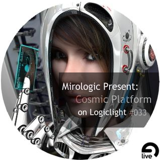 Mirologic Present: Cosmic Platform on Logiclight #033