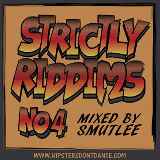 Strictly Riddims No4 Mixed by Smutlee