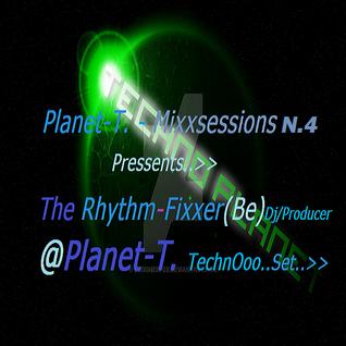 Planet-T. MixXsessions presents  The Rhythm-Fixxer @ Planet-T. (Techno Set)