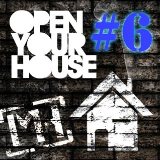 Open Your House #6