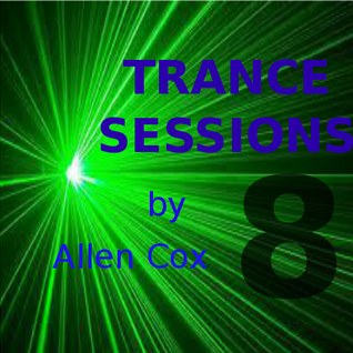Trance Sessions 8 Mixed by Allen Cox