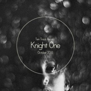 Ten Track Recap (10/11) - Knight One