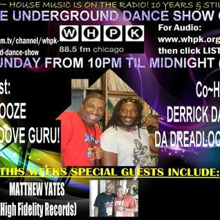 4.28.2013 Underground Dance Show Guest Matthew Yates By DJ Snooze & Derrick Thompson @ WHPK 88.5 FM