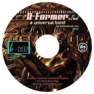 D-Former - A Universal Bond (DJ Mix) [LOCDJM-1007]