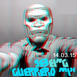 Guerrero mix by SEBeing (14.03.2015)