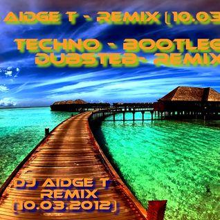 Techno - Bootleg - Dubsteb- Remix @DJAidgeT (10.03.2012)