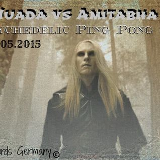 Nuada vs Amitabha / Tabha records Germany (Psychedelic Ping Pong Set ) 30.05.2015