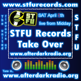 DJ G Tech - STFU Records TAKE OVER of After Dark Radio 05/4/14