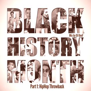 @DJOneF Black History Month - Pt.1: HipHop Throwback