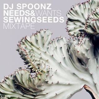 DJ SPOONZ X NEEDS&WANTS - SEWING SEEDS