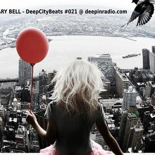 GARY BELL - DeepCityBeats #021 @ deepinradio.com