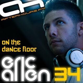 Eric Allen - On The Dancefloor 034 PT1