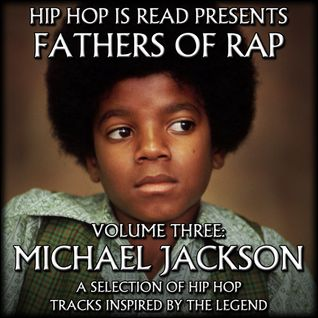 Fathers of Rap Volume #3: Michael Jackson (Part 1)