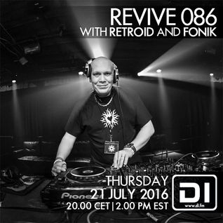 Revive 086 With Retroid And Fonik (21-07-2016)