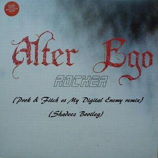 Alter ego vs Prok & Fitch vs My Digital Enemy - Rocker Changes (Shadeez Bootleg)