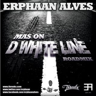 Erphaan Alves - Mas on D'White - Line (Threeks Official Road Mix)