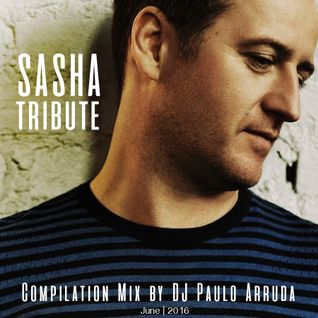 Sasha Tribute Mix By DJ Paulo Arruda