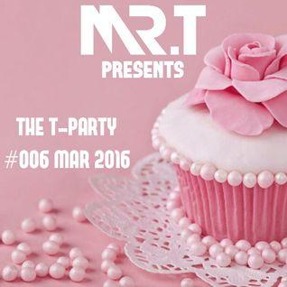 Mr.T - T-Party #006 (Mar. 2016)