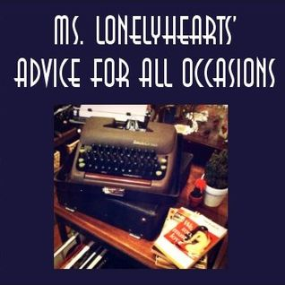 Ms. Lonelyhearts' Advice for All Occasions