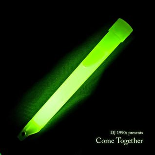 Come Together - a mix for the raver in all of us, from DJ 1990s