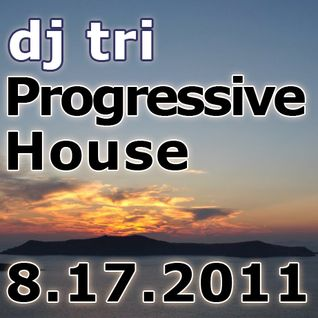 "Dj tri - 8.17.2011 Progressive House/Trance/Electro"""