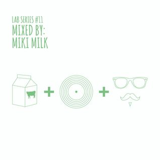 Lab Series #11 mixed by MIKI MILK