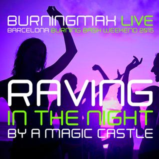 Burningmax Live @ BBB 2015 | Raving in the Night