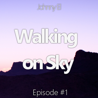 Walking on Sky - Episode #1