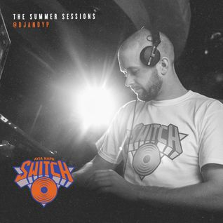 Switch   The Summer Sessions 2015   Andy P & Volatile