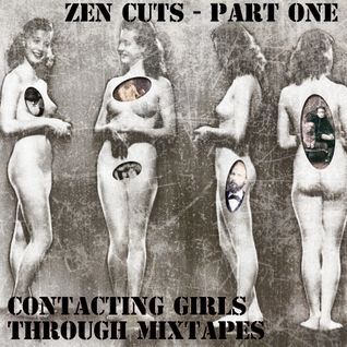 Zen Cuts Part One - Contacting Girls Through Mixtapes