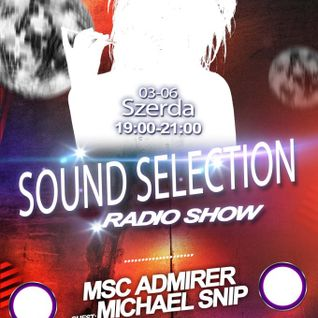Sound Selection Radio Show Michael Snip 2013_03_06