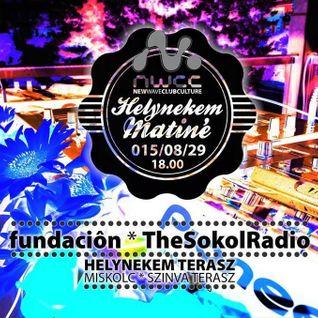 TheSokolRadio Live @ Helynekem Matiné, NWCC Miskolc 2015-08-29 Nightset