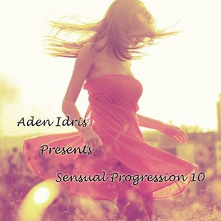 Aden Idris Presents Sensual Progression 10