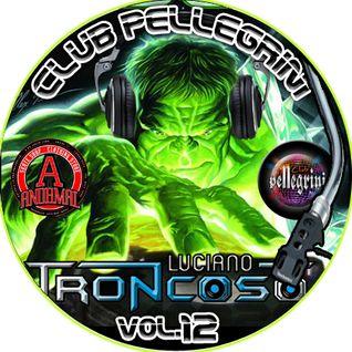 DJ SET CLUB PELLEGRINI VOL.12 - HULK GOZADERA EDITION - LUCIANO TRONCOSO